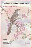 The Birds of North Central Texas, Warren M. Pulich, 0890963223