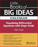 Calculus : Visualizing Differential Equations with Slope Fields, Lipp, Alan, 1413813224