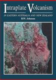 Intraplate Volcanism : In Eastern Australia and New Zealand, Johnson, R. W., 0521123224