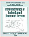 Instrumentation of Embankment Dams and Levees, American Society Civ, 0784403228