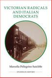 Victorian Radicals and Risorgimento Democrats : A Long Connection, Sutcliffe, Marcella Pellegrino, 0861933222