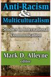 Anti-Racism and Multiculturalism : Studies in International Communication, , 1412813220