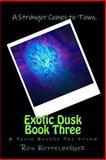 Exotic Dusk Book Three, Ron Koppelberger, 1483963225