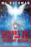 Saviors 101: the First Book of the Reluctant Messiah, M. Buchman, 1496143221