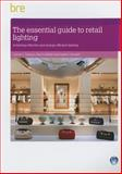 Retail Lighting : A Guide to Achieving Energy Savings, Ticleanu, Cosmin and Littlefair, Paul, 1848063229
