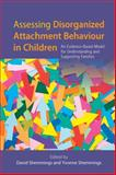 Working with Families and Disorganized Attachment : An Evidence-Based Model for Understanding Assessment and Support, David Shemmings, 1849053227