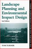 Landscape Planning and Environmental Impact Design, Turner, Tom, 1857283228