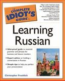 Complet Idiots Guide to Learning Russian, Christopher Froehlich, 0028643224