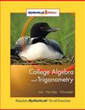 College Algebra and Trigonometry : MyMathLab Edition, Lial, Margaret L. and Hornsby, John, 0321513223