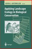 Applying Landscape Ecology in Biological Conservation, , 0387953221