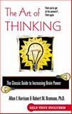 The Art of Thinking, Allen F. Harrison and Robert M. Bramson, 042518322X