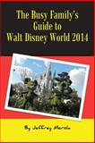 The Busy Family's Guide to Walt Disney World 2014, Jeffrey Merola, 0615953220
