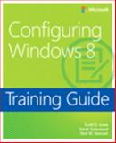 Configuring Windows 8, Lowe, Scott and Schauland, Derek, 0735673225