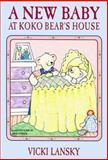 A New Baby at Koko Bear's House, Vicki Lansky, 0916773221