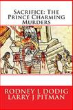 Sacrifice: the Prince Charming Murders, Rodney Dodig, 1494913224