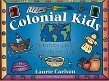 Colonial Kids, Laurie M. Carlson and Laurie Carlson, 155652322X