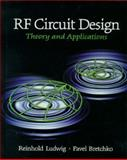 RF Circuit Design : Theory and Applications, Bretchko, Pavel and Ludwig, Reinhold, 0130953237