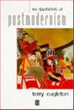 The Illusions of Postmodernism, Eagleton, Terry, 0631203230