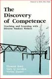 The Discovery of Competence : Teaching and Learning with Diverse Student Writers, Kutz, Eleanor and Groden, Suzy, 0867093234