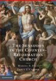 The Sensuous in the Counter-Reformation Church, , 1107013232