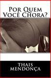 Por Quem Você Chora, Thais Mendonça| Santos, 1494423235