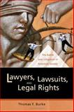Lawyers, Lawsuits, and Legal Rights, Thomas F. Burke, 0520243234
