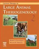 Current Therapy in Large Animal Theriogenology, Youngquist, Robert S. and Threlfall, Walter R., 0721693237
