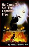 He Came to Set the Captives Free, Rebecca Brown, 0883683237