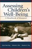 Assessing Children's Well-Being : A Handbook of Measures, Naar-King, Sylvie and Ellis, Deborah A., 1138003239