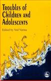 Troubles of Children and Adolescents, , 185302323X