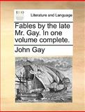 Fables by the Late Mr Gay In, John Gay, 1170673236