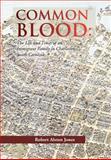 Common Blood, Robert A. Jones, 1479723231