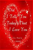 Did I Tell You Today That I Love You?, L. Marie, 1481913239
