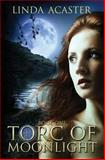 Torc of Moonlight, Linda Acaster, 1482073234