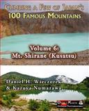 Climbing a Few of Japan's 100 Famous Mountains - Volume 6: Mt. Shirane (Kusatsu), Daniel Wieczorek and Kazuya Numazawa, 1497303230