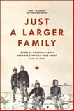 Just a Larger Family : Letters of Marie Williamson from the Canadian Home Front,1940-1944, Williamson, Mary F. and Sharp, Tom, 1554583233