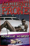 Accident Prone, Michelle McGriff, 1601623232
