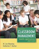 Classroom Management : Models, Applications and Cases, Bucher, Katherine T. and Manning, M. Lee, 0132693232