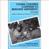 Young Children Continue to Reinvent : Implications of Piaget's Theory, Kamil, Constance and Jones-Livingston, Sally, 0807733237