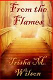From the Flames, Trisha Wilson, 1481073230