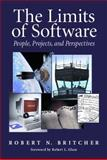 The Limits of Software : People, Project and Perspectives, Britcher, Robert, 0201433230