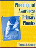 Phonological Awareness and Primary Phonics, Gunning, Thomas G., 0205323235