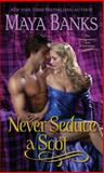 Never Seduce a Scot, Maya Banks, 0345533232