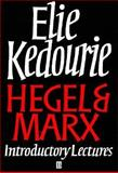 Hegel and Marx : Introductory Lectures, Kedourie, Elie, 0631193235