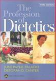The Profession of Dietetics : A Team Approach, Payne-Palacio, June and Canter, Deborah D., 0781753236