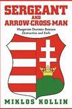 Sergeant and Arrow-Cross-Man, Miklos Kollin, 145204323X