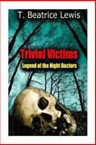 Trivial Victims, T. Lewis, 1493563238