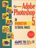 Adobe Photoshop 5.0 : An Introduction to Digital Images, Against the Clock, Inc. Staff, 0130213233