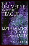 The Universe and the Teacup, K. C. Cole, 0151003238