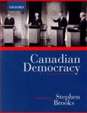 Canadian Democracy : An Introduction, Brooks, Stephen, 0195423232